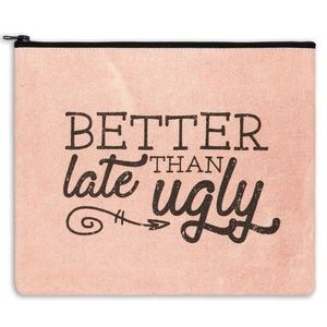 """CUTE Large 11""""x9"""" Makeup Bag Better Late Than Ugly"""
